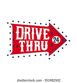 "Retro signboard, indicating, ""Drive Thru"", isolated, on white background.  Vector illustration. The font is  hand drawn, in the style of lettering."