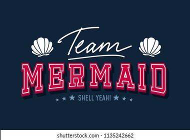 Retro t-shirt design team mermaid with seashells and lettering. Team mermaid inspirational print. Vector illustration.
