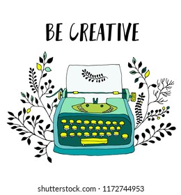Retro typewriter with leaves decor. Sketch hand drawn illustration vintage style. Trendy pastel colors. Inscription: be creative