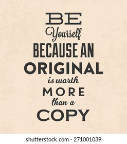 Retro Typographic Poster Design - Be yourself because an original is worth more than a copy