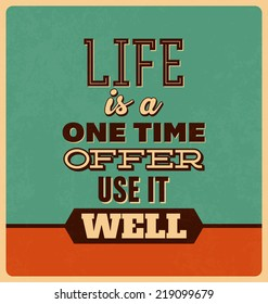 Retro Typographic Poster Design - Life is a one time offer use it well