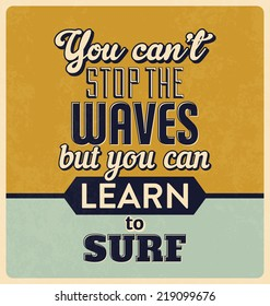 Retro Typographic Poster Design - You can't stop the waves but you can learn to surf