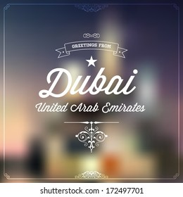 Welcome dubai images stock photos vectors shutterstock retro typographical vintage touristic greeting label on blurry background greetings from dubai united m4hsunfo