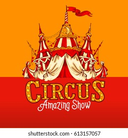 Retro vector circus tent. Circus poster illustration. Colored composition.