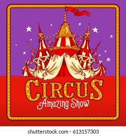 Retro vector circus tent. Circus poster illustration. Carnival vector announcement template