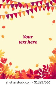 Retro vector template with colorful autumn leaves and triangular party flags. Maple, oak, mountain ash, rowan, hawthorn. Place for your text. Design for poster, invitation, card, banner