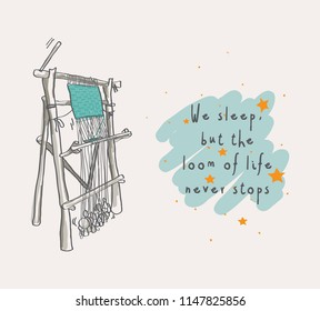 Retro weaving loom   Hand drawing   Quote