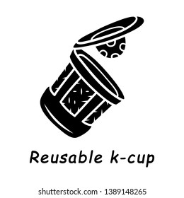 Reusable k-cup glyph icon. Eco friendly, recycling plastic coffee cup. Single serve brewing pod. Hot beverages container, packaging. Silhouette symbol. Negative space. Vector isolated illustration