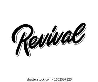 Revival lettering. Handwritten modern calligraphy, brush painted letters. Inspirational text, vector illustration. Template for banner, poster, flyer, greeting card, web design or photo overlay