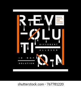 revolution slogan typography design t shirt, vector artistic illustration graphic style