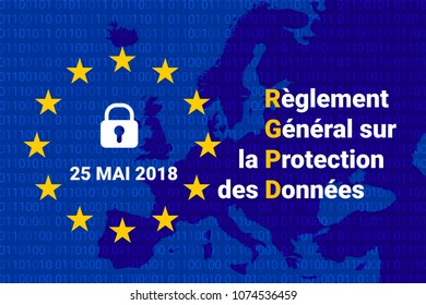 RGPD - French Reglement general sur la protection des donnees. GDPR - General Data Protection Regulation. Europe map.