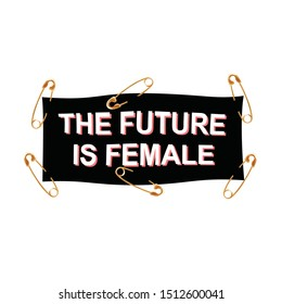 Ribbon pinned with feminist slogan The future is female. T-shirt design. Feminist movement.
