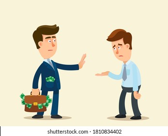 A rich businessman refuse to give money to a poor man. The boss does not give a bonus to worker. Homeless man asking for money. Vector illustration, flat design, cartoon style, isolated background.