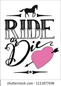 Ride  or die. Cowboy lettering vector design for T-Shirt and poster