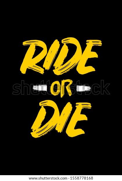 Ride Die Quotes Tshirt Apparel Design Stock Vector (Royalty ...