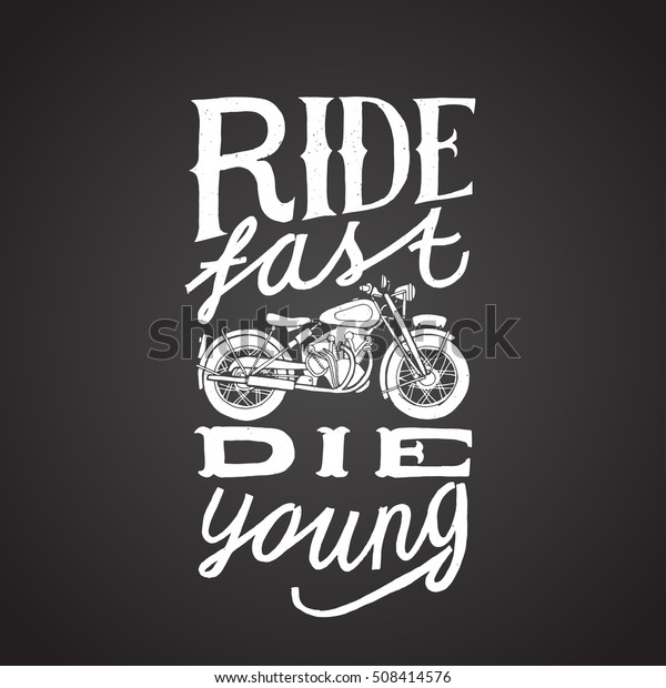 ride-fast-die-young-chalk-600w-508414576