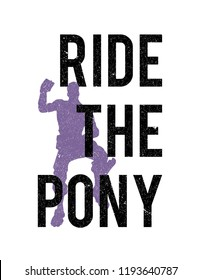 ride the pony t shirt