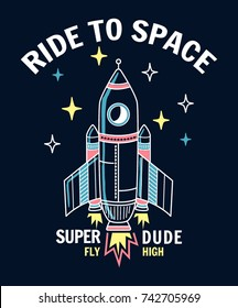 Ride to space slogan graphic with rocket and space vector illustrations. For t-shirt and other uses.