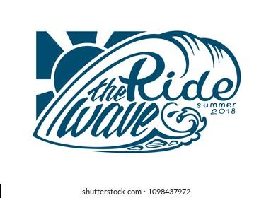 """""""Ride the Wave Summer 2018"""" Lettering Emblem. Vector Illustration"""