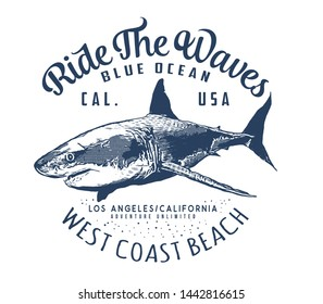 Ride the Waves.Blue ocean.West coast beach.Hand drawn vintage label with a shark and lettering. For apparel t shirt fashion design and or other uses