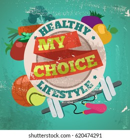 Right balance between healthy food and fitness for healthy lifestyle. Healthy lifestyle is my choice