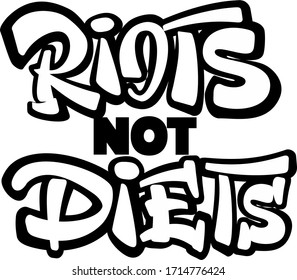 Riots Not Diets feminist quote. Hand lettering illustration in graffiti style and 3D effects.
