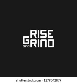 RISE and GRIND - VECTOR motivational inspiring quote for success