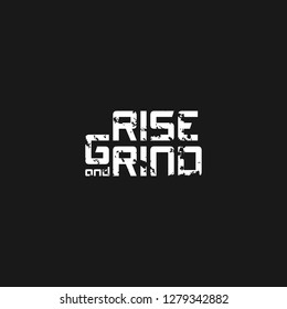 RISE and GRIND - VECTOR motivational inspiring quote for success Gunge style