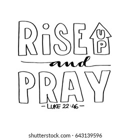 Rise Up and Pray. Bible Verse. Hand Lettered Quote. Modern Calligraphy. Christian Poster
