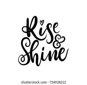Rise and shine motivational and inspirational quote. Hand drawn lettering. Vector illustration