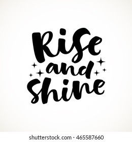 Rise and shine vector lettering illustration. Hand drawn phrase. Handwritten modern brush calligraphy for invitation and greeting card, t-shirt, prints and posters