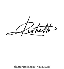 Ristretto coffee type handwritten phrase isolated on white background
