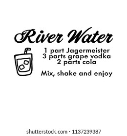 River Water Drink Recipe. For that float trip on the river!  Fun design for personal use on tshirts and such.  Use in home vinyl cutting machines.