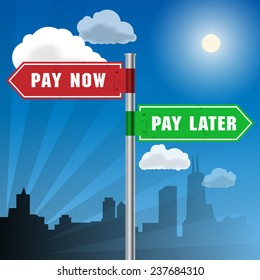 Road sign with words Pay Now, Pay Later, vector illustration