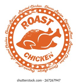 Roasted Chicken Distressed Stamp, Logo. Classic Recipe, Organic Meat. Brown Restaurant Menu Label.