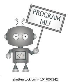 "Robot holding sign saying ""Program Me"""