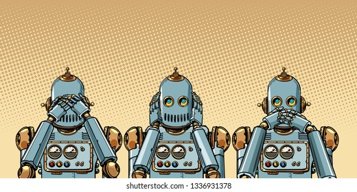 robot. I see nothing, hear nothing, say nothing. Pop art retro vector illustration vintage kitsch