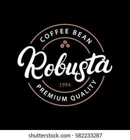 Robusta coffee hand written lettering logo, label, badge, emblem. Modern brush calligraphy. Vintage retro style. Isolated on black background. Vector illustration.