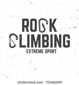 Rock Climbing club badge. Vector. Concept for shirt or logo, print, stamp or tee. Typography design with a straight gate locking carabiner for bolt and carabiner witn keylock nose. Extreme sport