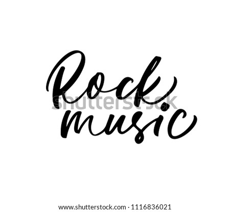 Rock Music Phrase Musical Quote Ink Stock Vector Royalty Free