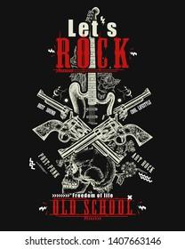 Rock music print. Skull, guitar and crossed guns. Let's Rock slogan. Musical vector art, t-shirt design