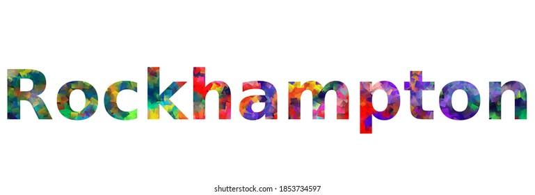 Rockhampton. Colorful typography text banner. Vector the word of rockhampton design