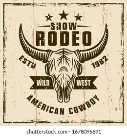 Rodeo show colored vector emblem or t-shirt print with bull skull. Illustration on background with grunge textures and frame vector illustration