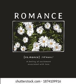 romance slogan with daisy flowers illustration on black background