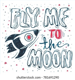 Romantic lettering quote FLy me to the moon