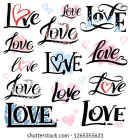 Romantic lettering set with the word love. Vector inscriptions collection on white background with hearts. Hand written vector style happy valentines day sign.