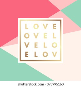 Romantic love gold minimal logo in frame on geometric layout. Vintage modern label in frame outline geometric background. Retro package template. Trend layout, art print. Valentine day greeting card