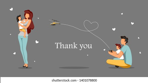 "Romantic ""Thank you"" card design with young family. Dad and son playing with radio controlled helicopter, mom holds little daughter in her arms. Vector illustration in flat style on gray background."