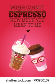 Romantic Valentine's Day Card. Cute Kawaii Characters. Vector Illustration. Cartoon style. Funny pun quote. Coffee espresso cups.