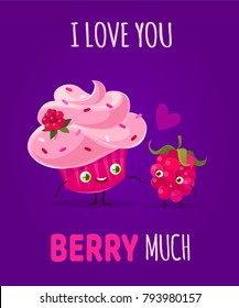 Romantic Valentine's Day Card. Cute Kawaii Characters. Vector Illustration. Cartoon style. Funny pun quote. Cupcake and raspberry.